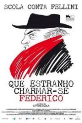 Que estranho chamar-se Federico – Scola conta Fellini